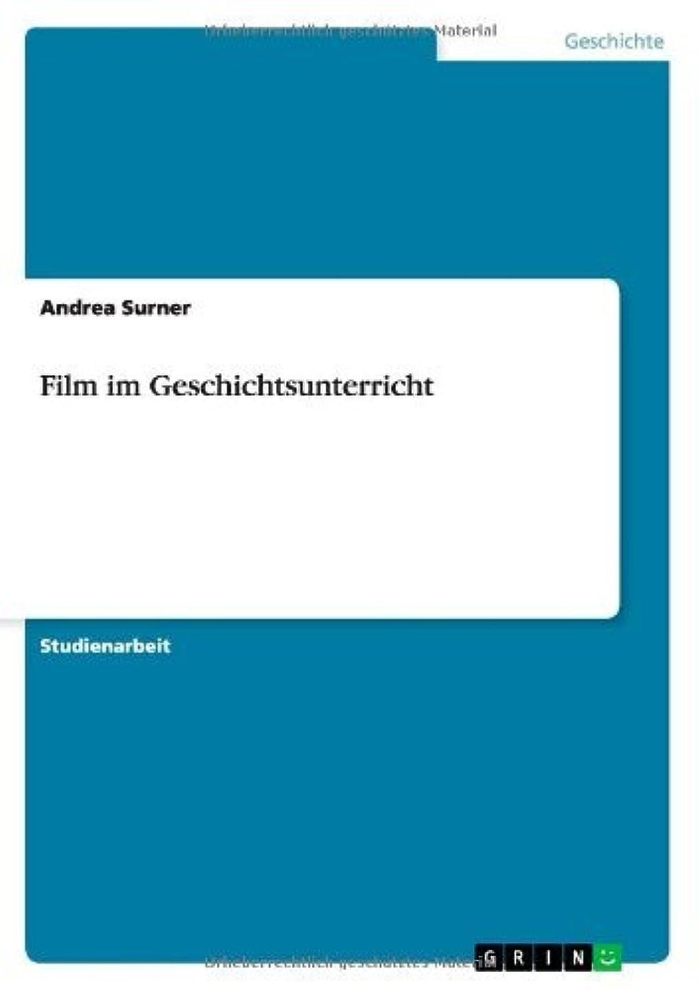 道路固執宣伝Film im Geschichtsunterricht (German Edition)