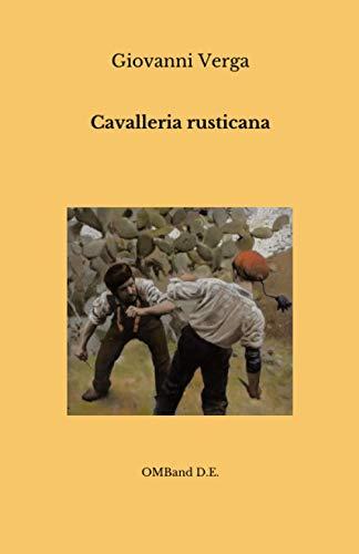 Cavalleria rusticana: (dramma teatrale, libretto del melodramma e racconto)