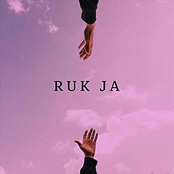 Ruk Ja
