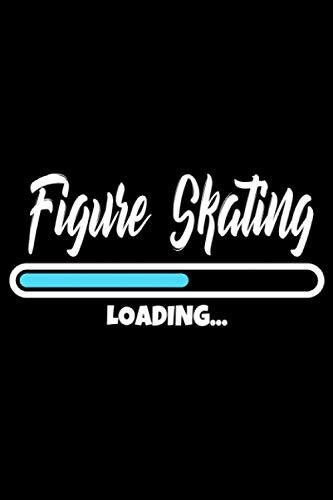 Figure Skating Loading: A5 Liniertes Notizbuch auf 120 Seiten - Eiskunstlauf Notizheft   Geschenkidee für Schlittschuhläufer, Vereine und Mannschaften