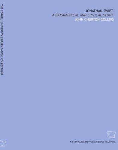 Jonathan Swift.: A biographical and critical study.