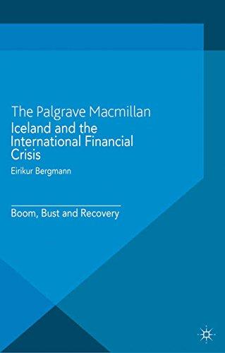 Iceland and the International Financial Crisis: Boom, Bust and Recovery (International Political Economy Series) (English Edition)
