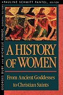 A History of Women: From Ancient Goddesses to Christian Saints.