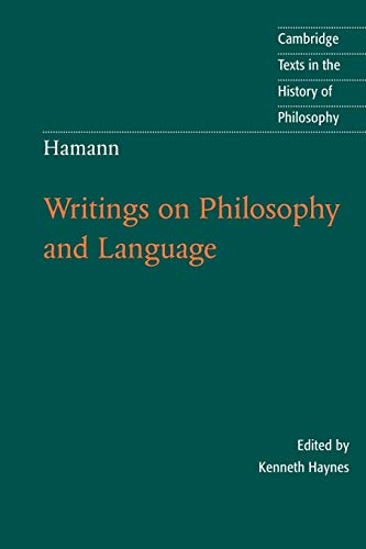 Hamann: Writings on Philosophy and Language (Cambridge Texts in the History of Philosophy)