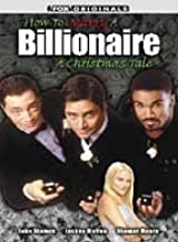 How to Marry a Billionaire: A Christmas Tale