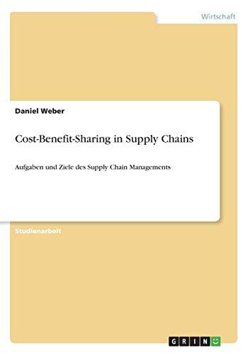 Cost-Benefit-Sharing in Supply Chains: Aufgaben und Ziele des Supply Chain Managements