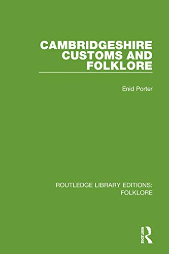 Cambridgeshire Customs and Folklore (RLE Folklore) (Routledge Library Editions: Folklore) (English Edition)