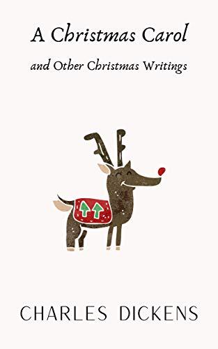 A Christmas Carol and Other Christmas Writings (English Edition)