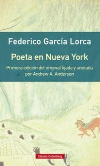 Poeta en Nueva York- rústica: Primera edición del original con introducción y notas de Andrew A. Anderson