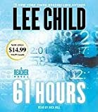 [(61 Hours)] [Author: Lee Child] published on (April, 2011) - Random House Inc - 26/04/2011