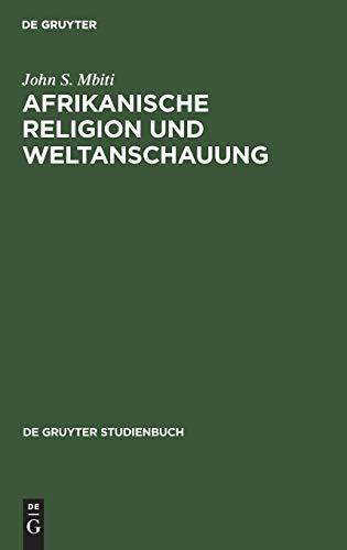 Afrikanische Religion und Weltanschauung (De Gruyter Studienbuch)