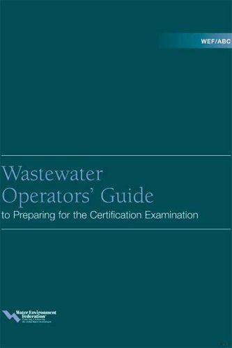 WEF/ABC Wastewater Operators' Guide to Preparing for the Certification Examination