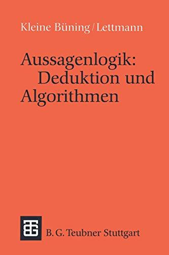 Aussagenlogik: Deduktion und Algorithmen (Leitfäden und Monographien der Informatik)