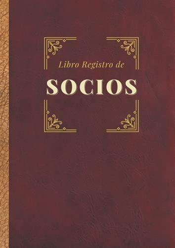 Libro Registro de Socios: Para Sociedades Limitadas (SL) y Sociedades limitadas laborales (SLL) Tamaño A4 (Constitución de sociedad)