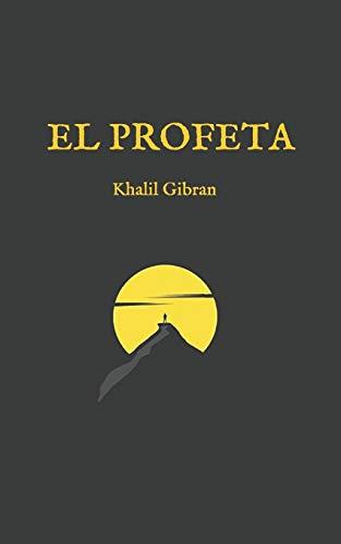El Profeta: (Edición completa y revisada)