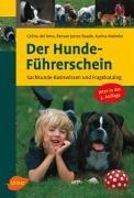 Der Hundeführerschein. Sachkunde-Basiswissen und Fragenkatalog