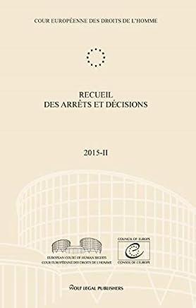 Recueil des arrêts et décisions Volume 2015-II: Gallardo Sanchez – Morice – Y – Ruslan Yakovenko – Delfi AS