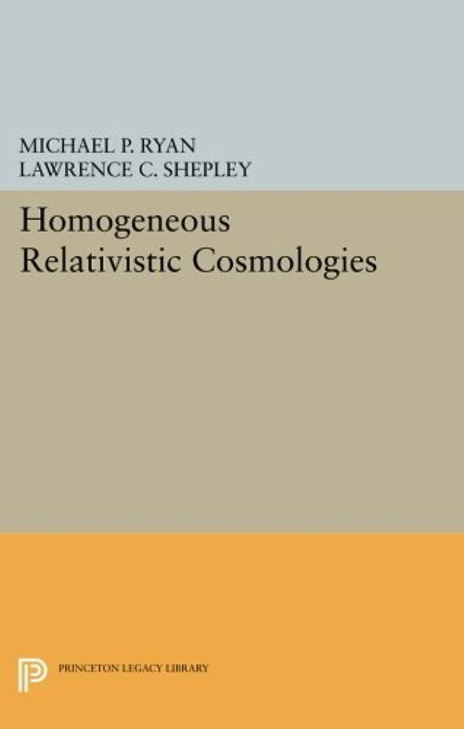 田舎者主に冷酷なHomogeneous Relativistic Cosmologies (Princeton Series in Physics)