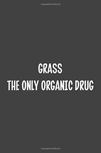 Grass The Only Organic Drug: Blank Dot...