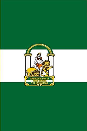 Bandera Andalucía: un diario cuaderno de composición perfecta para escribir en 6x9 pulgadas con el regalo cuadernos de 120 páginas del diario para ... renglón ancho | bandera andalucia españa