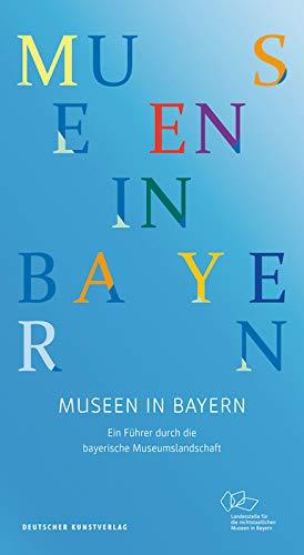 Museen in Bayern: Ein Führer durch die bayerische Museumslandschaft