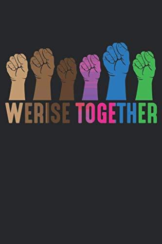 We Rise Together: Feministischer Widerstand Menschliche Gleichheit Soziale Gerechtigkeit Notizbuch DIN A5 120 Seiten für Notizen, Zeichnungen, Formeln | Organizer Schreibheft Planer Tagebuch