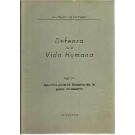 DEFENSA DE LA VIDA HUMANA. Vol IV: Apuntes para la Historia de la Pena de Muerte