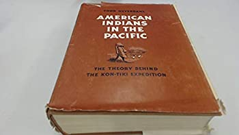 American Indians in the Pacific: The Theory behind the Kon-Tiki Expedition 004572010X Book Cover