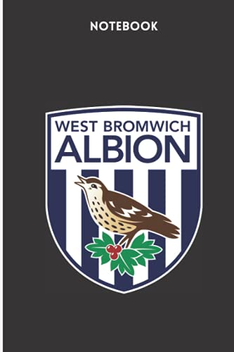 West Bromwich Albion Notebook: West Bromwich Albion Football Club Notebook ( The Baggies, The Throstles, Albion, West Brom, WBA) Notebook, Soccer (120 Pages, Blank, 6' x 9')