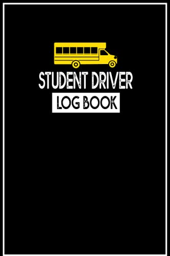 Student Driver Log Book: Perfect Driver's Ed Log Book, Keep Track of your Driving Sessions with this
