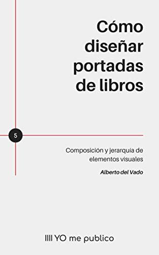 Cómo diseñar portadas de libros: Composición y jerarquía de elementos visuales (YO me publico)