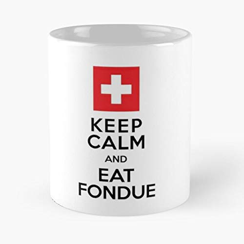 Keep Calm And Eat Fondue Swiss Classic Mug - Funny Gift Coffee Tea Cup White 11 Oz The Best Gift For Holidays.