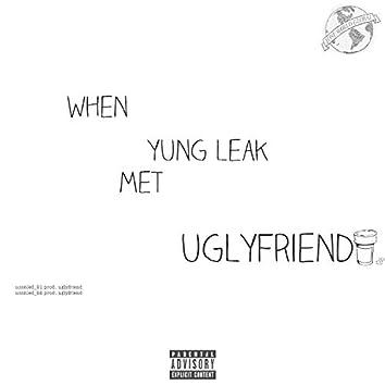 When Yung Leak Met Uglyfriend