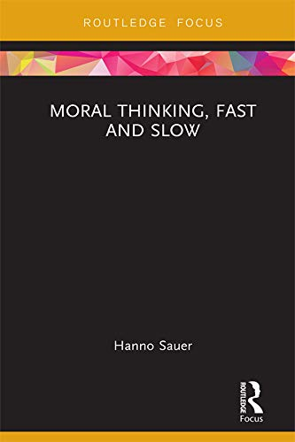 Moral Thinking, Fast and Slow (Routledge Focus on Philosophy) (English Edition)