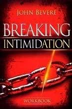 Breaking Intimidation Workbook by John Bevere (2008-11-07)