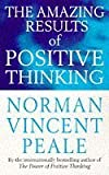 The Amazing Results Of Positive Thinking (Personal Development) by Norman Vincent Peale (1994-06-30)