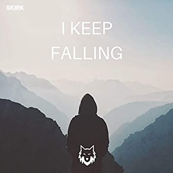 I Keep Falling