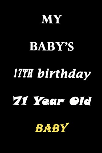 """My BaBay's 71 th Birthday 71 Year Old: journal, notebook, 120 lined pages and size of (6"""" x 9"""")"""