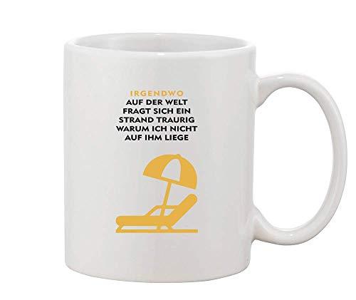 Finest Prints Irgendwo Auf Der Welt Fragt Sich EIN Strand Traurig Warum Ich Nicht Auf Ihm Liege White Ceramic Coffee and Tea Mug