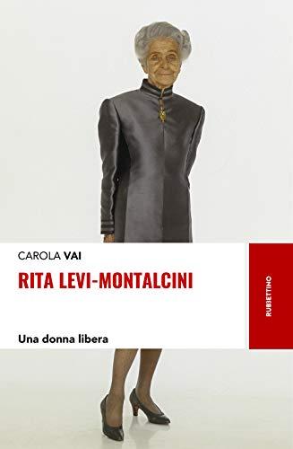 Rita Levi-Montalcini. Una donna libera