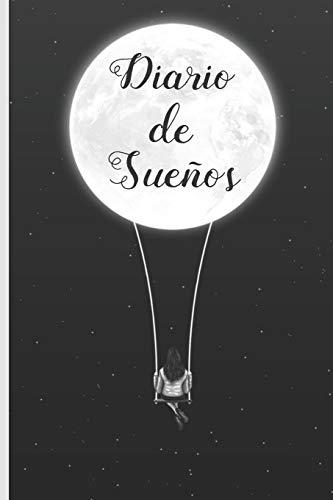 """DIARIO DE SUEÑOS: CUADERNO 6"""" X 9"""" Tamaño Cuartilla. 120 Pgs. REGALO ORIGINAL. REGISTRA TODOS TUS SUEÑOS."""