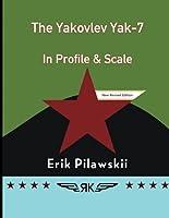 The Yakovlev Yak-7 In Profile & Scale