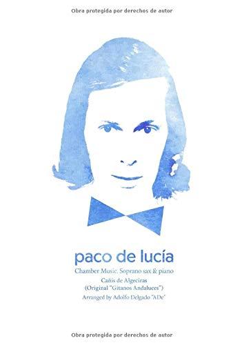 Paco de Lucía - Chamber Music. Soprano sax & piano.: Cañis de Algeciras (original 'gitanos Andaluces'. Arranged by Adolfo Delgado 'ADe' (Piano & soprano sax)