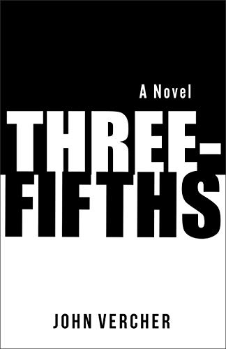 Three-Fifths by [John Vercher]