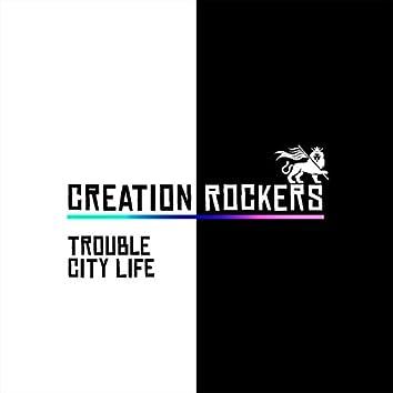 Trouble / City Life
