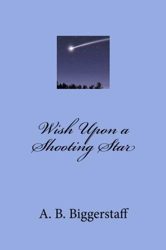 [(Wish Upon a Shooting Star)] [By (author) A B Biggerstaff] published on (January, 2012)