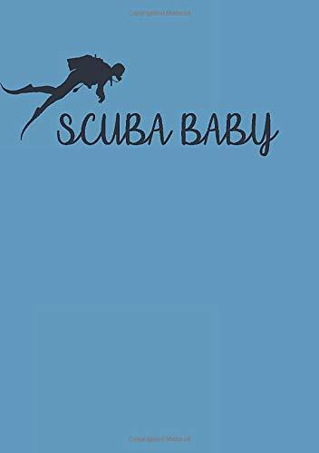 Scuba Baby: Tauchlogbuch A5 / englisch / 110 Seiten / Notizbuch / Pro Seite ein Tauchgang / blau