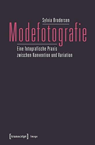 Modefotografie: Eine fotografische Praxis zwischen Konvention und Variation (Image)