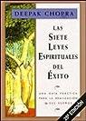 Las siete leyes espirituales del éxito: Una g..