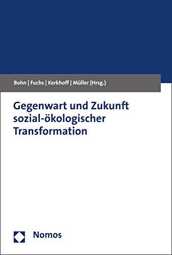 Gegenwart und Zukunft sozial-ökologischer Transformation (German Edition)